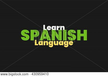 Learn Spanish Language Typography Vector Background Design. Educational Typography Concept.