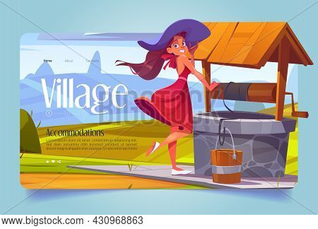 Village Banner With Beautiful Girl And Old Well On Field. Vector Landing Page Of Countryside Vacatio