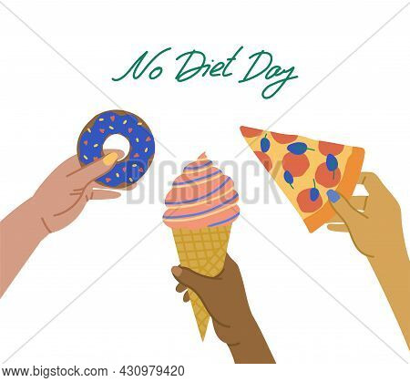 International No Diet Day. Doughnut With Sprinkling, Ice Cream, Pizza In The Hand. Fast Food Interna