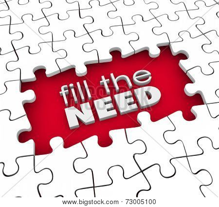 Fill the Need words in 3d letters in a puzzle gap or hole to illustrate marketing a product or service to customers or prospects demanding it