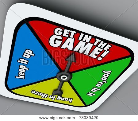 Get in the Game words on a spinner to take your turn and a chance at winning a competition of skill or luck