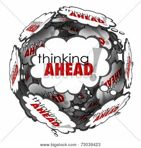 Thinking Ahead words in thought clouds to illustrate proactive planning and anticipation