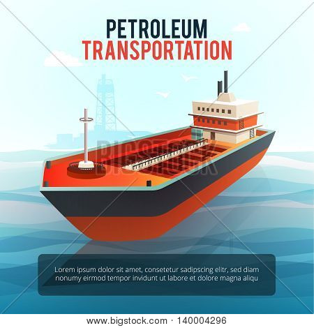 Petroleum industry products transporting tanker with oil deep water drilling platform on background poster isometric vector illustration