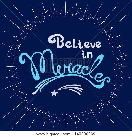 Miracles. Hand drawn lettering. Quotation Believe in Miracles. Circle frame star flying. Motivated quote. Inspirational words. Modern vector calligraphy on violet background. Vector Illustration
