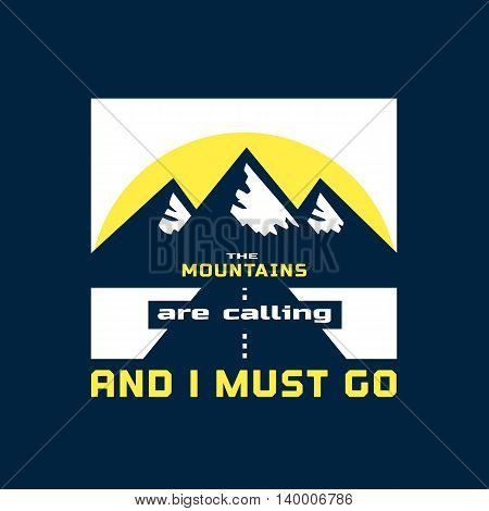 Inspiration Motivated Quote. Go to Mountains Motivation Concept. Motivation Quote. Inspiration words. Inspirational quotation logo. Motivated banner. Mountains inspiration quote. Vector Illustration