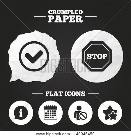 Crumpled paper speech bubble. Information icons. Stop prohibition and user blacklist signs. Approved check mark symbol. Paper button. Vector