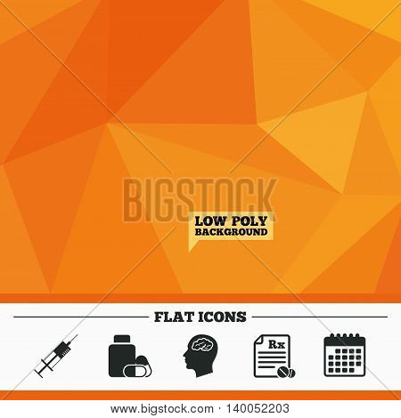 Triangular low poly orange background. Medicine icons. Medical tablets bottle, head with brain, prescription Rx and syringe signs. Pharmacy or medicine symbol. Calendar flat icon. Vector
