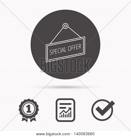Special offer icon. Advertising banner tag sign. Report document, winner award and tick. Round circle button with icon. Vector