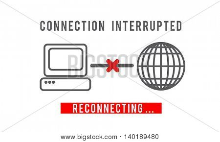 Interrupted Inaccessible Unavailable Disconnected Error Concept