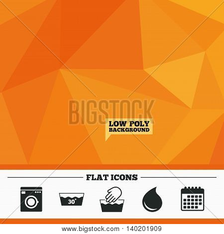 Triangular low poly orange background. Hand wash icon. Machine washable at 30 degrees symbols. Laundry washhouse and water drop signs. Calendar flat icon. Vector