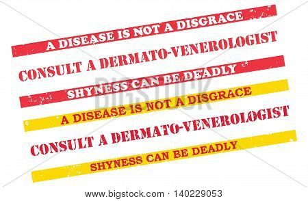 Consult a dermato-venerologist. set of grunge printable labels / stamps with medical issue. Disease is not a disgrace. Shyness can be deadly. Print colors used