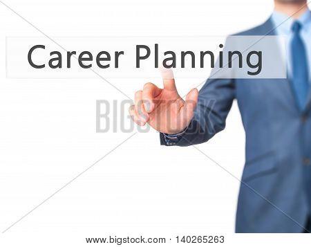 Career Planning -  Businessman Press On Digital Screen.