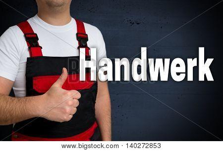 Handwerk (in German Craft) Is Shown By The Craftsman