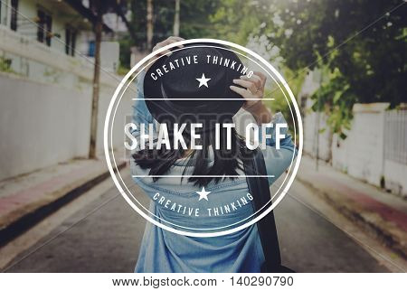 Shake It Off Leave Get Rid Off Getaway Concept