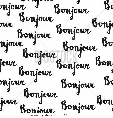 Seamless pattern with french quote Bonjour. Handwritten inspirational lettering for poster cards background wrapping and design.