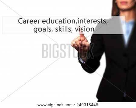 Career Education, Interests, Goals, Skills, Vision - Isolated Female Hand Touching Or Pointing To Bu