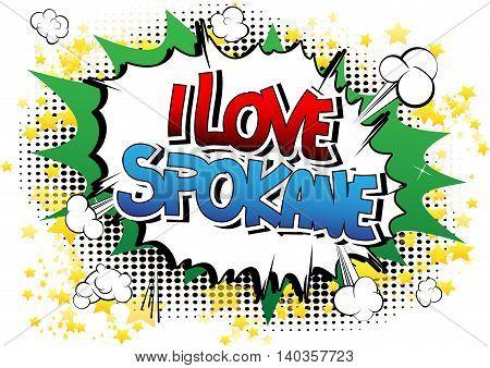 I Love Spokane - Comic book style word.