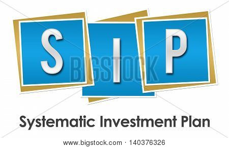 SIP - Systematic investment Plan text alphabets written over blue background.