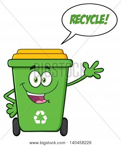 Happy Green Recycle Bin Cartoon Mascot Character Waving For Greeting With Speech Bubble And Text Recycle