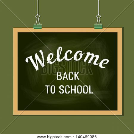 Back to school banner concept. Idea for typography welcome poster with element of border frame. Chalkoard hanging on clamps. Iinvitation Announcement. Texturedl background. Vector illustration
