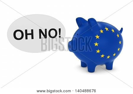 Eu Flag Piggy Bank With Oh No! Text Speech Bubble 3D Illustration