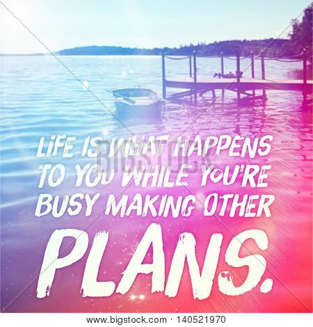 Inspirational Typographic Quote with Lighting effects - Life is what happens to you while you're busy making other plans