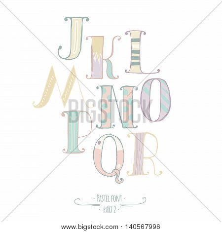 Pastel colored hand drawn vector font. Abc letters decorated with hand drawn stripes dots swirls. Alphabet set of letters from J to R good for lettering design kids illustration print