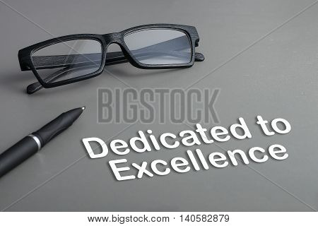 Concept : Dedicated to Excellence. business concept