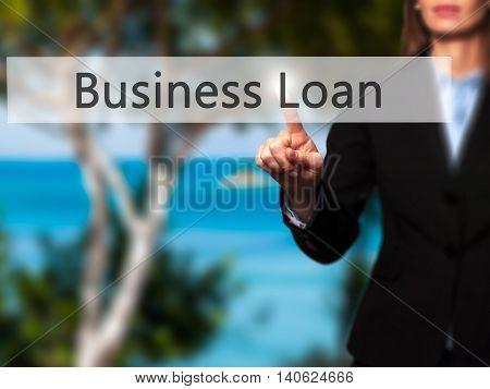 Business Loan - Businesswoman Pressing High Tech  Modern Button On A Virtual Background