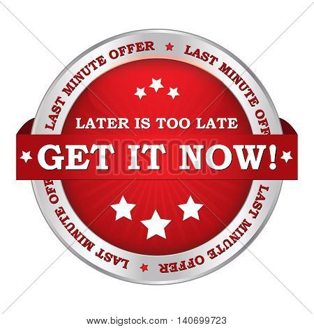 Last minute offer. Get it now. Later is too late - elegant icon for sales.