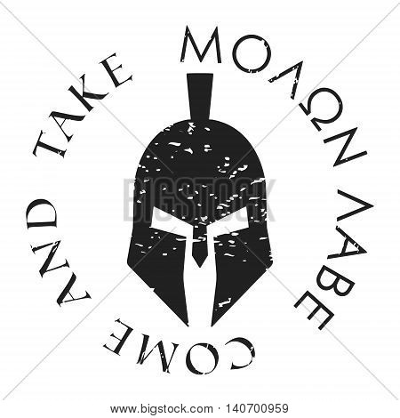 T-shirt print design. Centurion helmet with slogan Molon labe - come and take. Printing and badge applique label t-shirts jeans casual wear. Vector illustration.