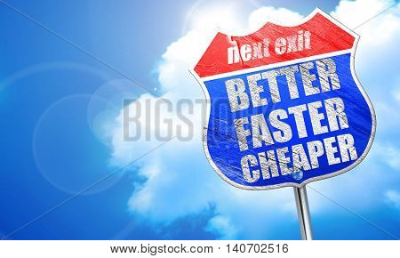 better faster cheaper, 3D rendering, blue street sign