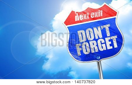 don't forget, 3D rendering, blue street sign
