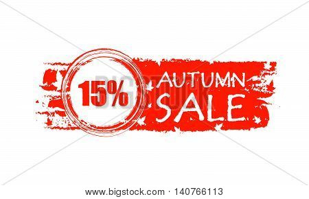autumn sale with 15 percentages - orange drawn banner with text and fall leaf, business concept, vector