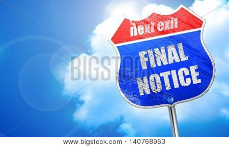 Final notice sign, 3D rendering, blue street sign