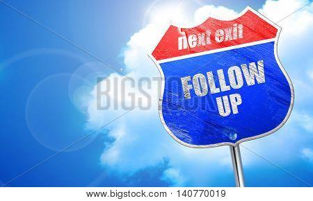 follow up, 3D rendering, blue street sign