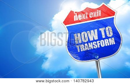 how to transform, 3D rendering, blue street sign