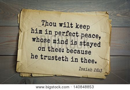 Top 500 Bible verses. Thou wilt keep him in perfect peace, whose mind is stayed on thee: because he trusteth in thee.