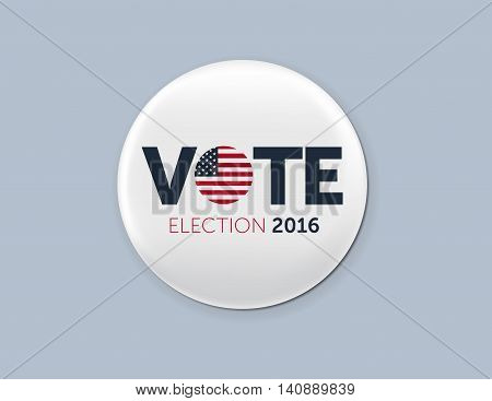 Realistic round badge with shadow. Presidential election 2016 in United States. Typographic banner with round flag of the United States