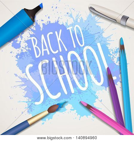 Vector illustration with the words back to school with watercolor brush pen marker colour pencils and watercolor splash. Creative studio fine arts lesson.