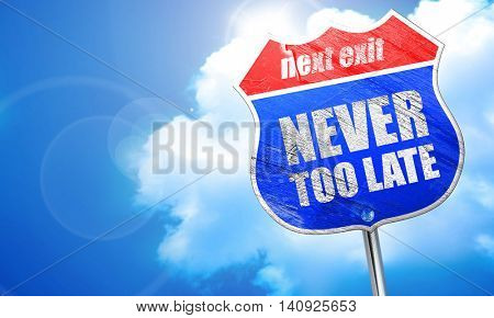 never too late, 3D rendering, blue street sign