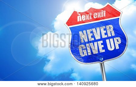 never give up, 3D rendering, blue street sign