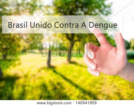 Brasil Unido Contra A Dengue (brazil Against Dengue In Portuguese) - Hand Pressing A Button On Blurr