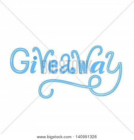 Giveaway word isolated on white background. Vector lettering for social media contests