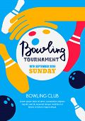 Vector bowling tournament banner poster or flyer design template. Flat layout background with bowling ball in hand pins and hand drawn calligraphy lettering. Abstract illustration of bowling game. poster