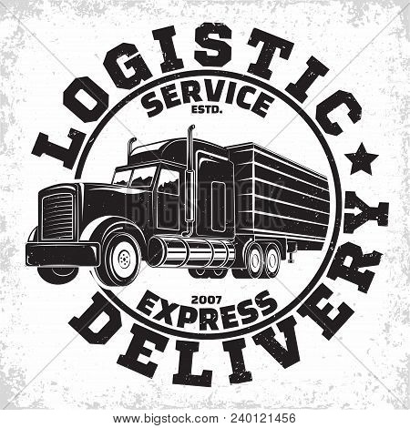 Trucking Company Logo Design, Emblem Of Truck Rental Organisation, Delivery Firm Print Stamps, Heavy