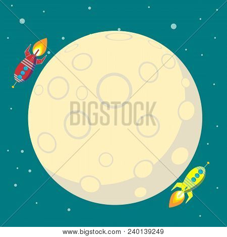 Rocket Ship In A Flat Style. Vector Illustration With Flying Rocket. Space Travel To The Moon. Space