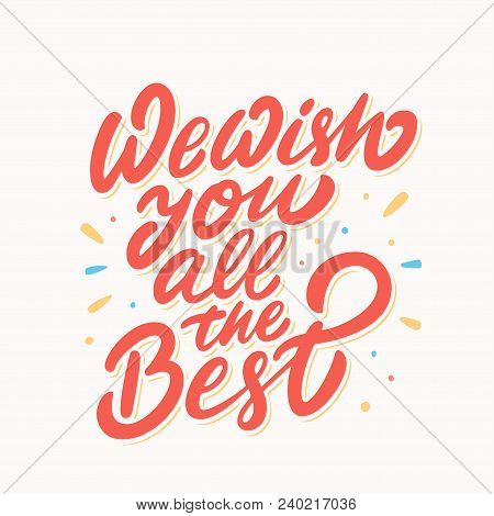 We Wish You All The Best. Farewell Card. Vector Lettering. Vector Hand Drawn Illustration.