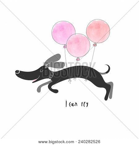 A Cute Happy Dog Of A Dachshund Flies On A Balloon And An Inscription - I Can Fly. Vector Illustrati