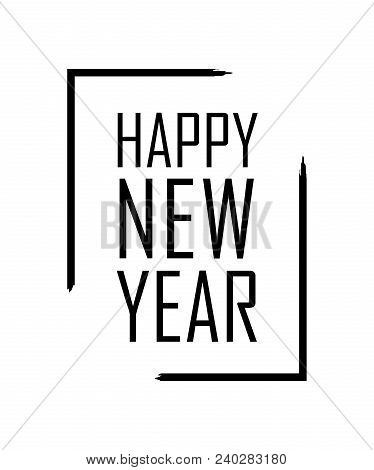happy new year text in focus frame black border and font happy new year isolated on white background stringent design for poster of party greeting